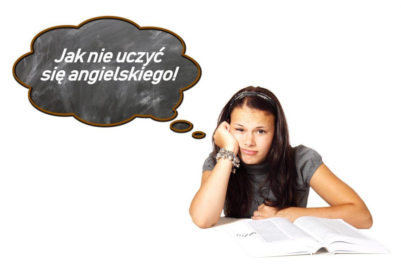 Jak się nie uczyć angielskiego